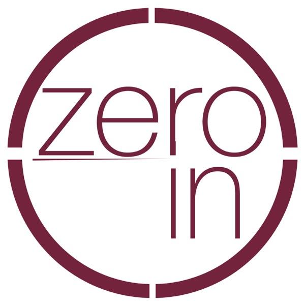 Zero In Podcast