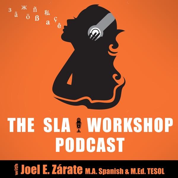 The Second Language Acquisition (SLA) Workshop Podcast