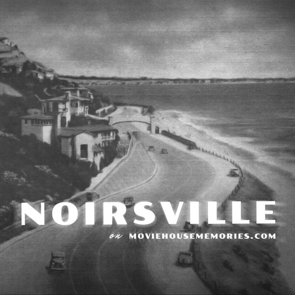 Noirsville on the MHM Podcast Network