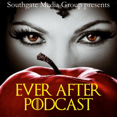 Ever After: The Once Upon A Time Podcast:Southgate Media Group