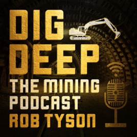 """Dig Deep – The Mining Podcast Podcast"""" auf Apple Podcasts"""