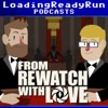 From Rewatch with Love - LoadingReadyRun artwork