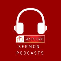 Asbury Church Sermon Podcast podcast