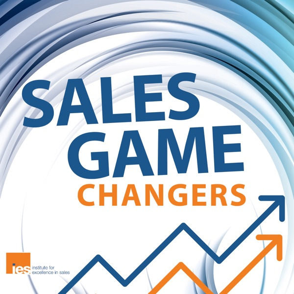 Sales Game Changers | Tip-Filled Conversations with Sales Leaders About Their Successful Careers
