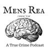 Mens Rea:  A true crime podcast artwork