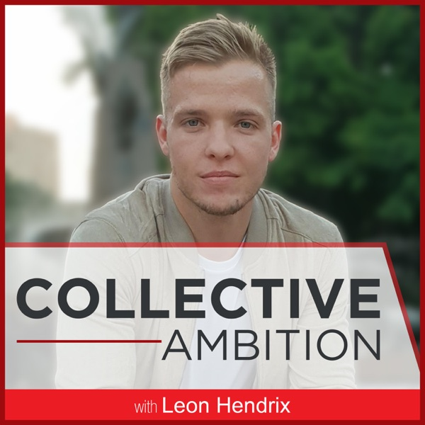 Collective Ambition with Leon Hendrix