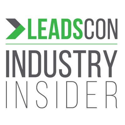 LeadsCon Industry Insider: Lead Generation Insights for Today and Tomorrow