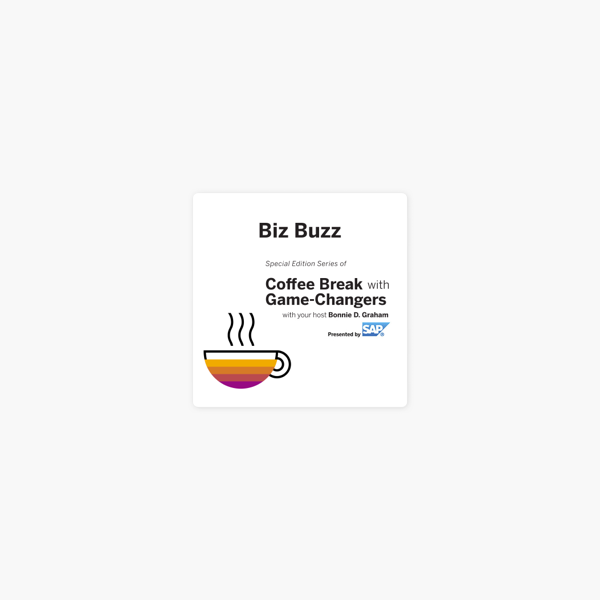 Biz Buzz with Game Changers, Presented by SAP on Apple Podcasts