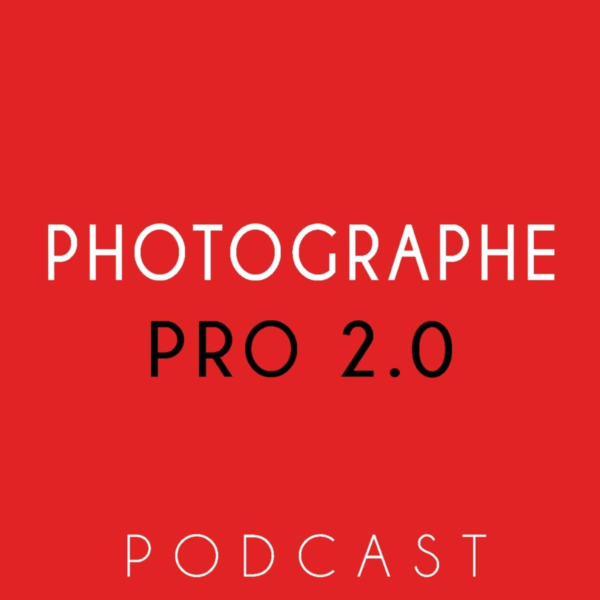 Podcast Photographe Pro 2.0