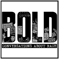 BOLD: Conversations About Race podcast