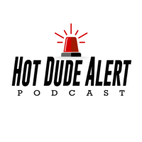 Hot Dude Alert Podcast podcast