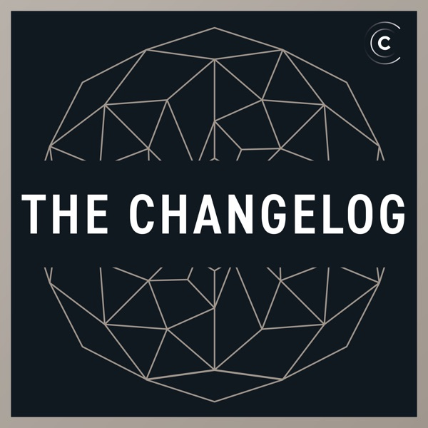The Changelog – Podcast – Podtail