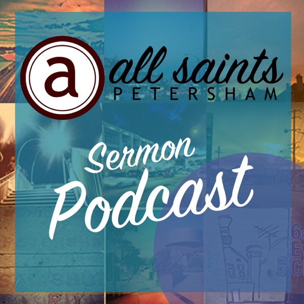 All Saints Sermon Podcast