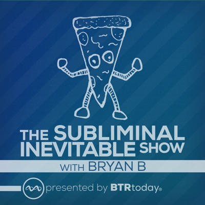The Subliminal Inevitable Show