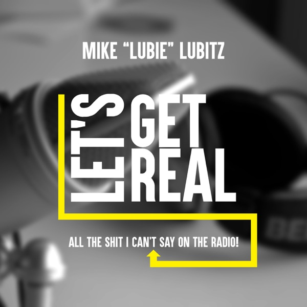 Let's Get Real Podcast