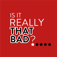 Is It Really That Bad? podcast
