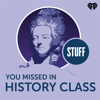 Stuff You Missed in History Class - iHeartRadio & HowStuffWorks