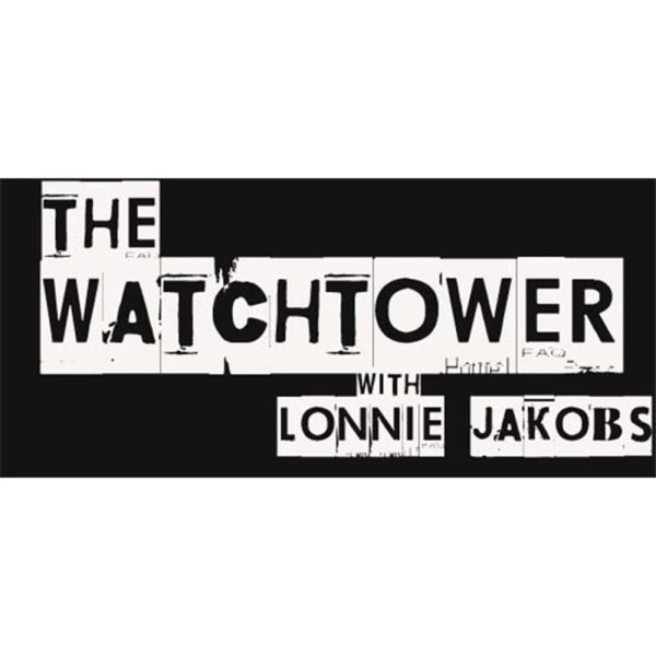 The Watchtower with Lonnie Jakobs