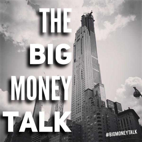 The Big Money Talk