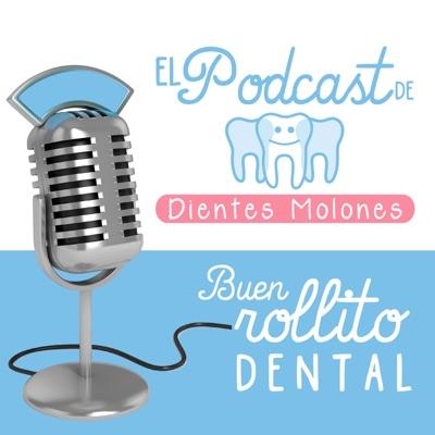 El Podcast de Dientes Molones:El Podcast de Dientes Molones