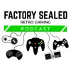 Factory Sealed Retro Gaming Podcast artwork