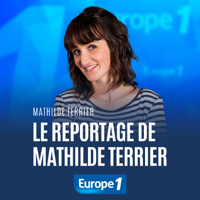 Le reportage - Mathilde Terrier podcast