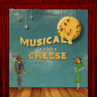 Musicals with Cheese Podcast podcast
