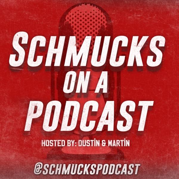 Schmucks On A Podcast
