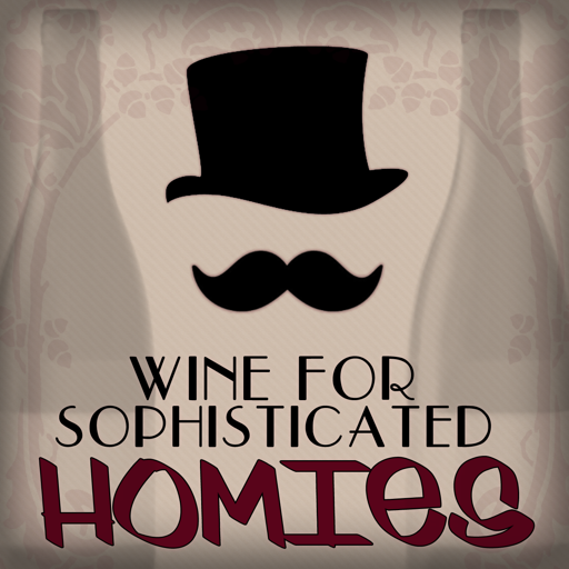 Cover image of Wine for Sophisticated Homies podcast