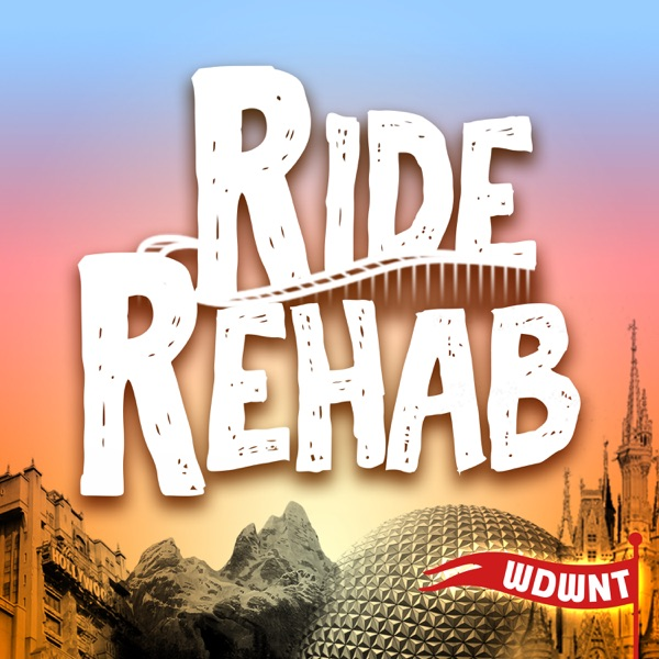 Ride Rehab Podcast presented by WDWNT