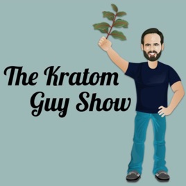 The Kratom Guy Show on Apple Podcasts
