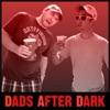 Dads After Dark Show artwork