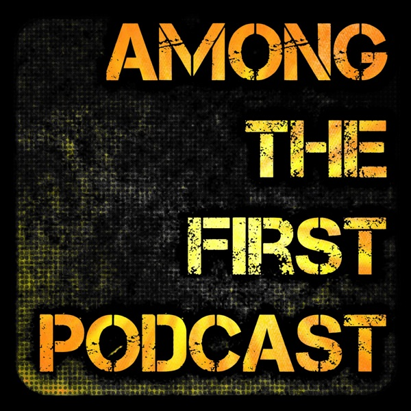 Among The First Podcast