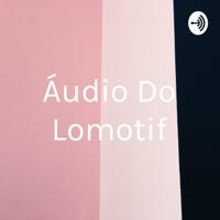 Áudio Do Lomotif