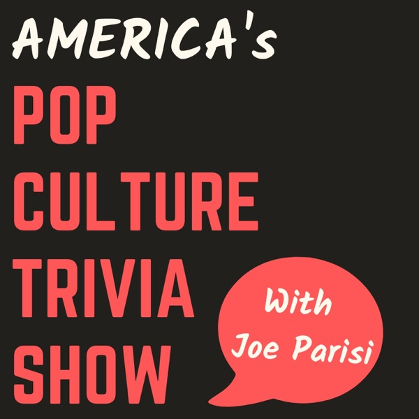 America's Pop Culture Trivia Show with Joe Parisi