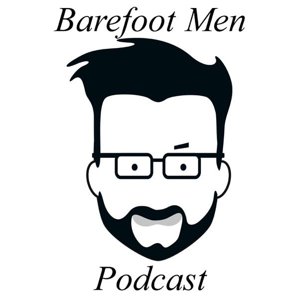 Barefoot Men Podcast
