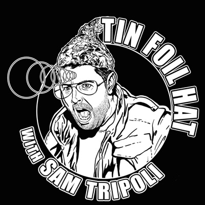 Tin Foil Hat With Sam Tripoli:sam tripoli