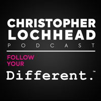 Christopher Lochhead Follow Your Different™ podcast