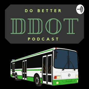 Do Better DDOT Podcast