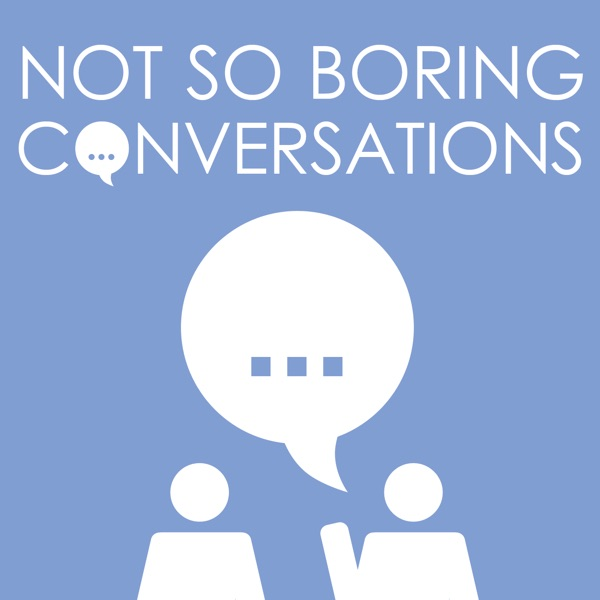 Not So Boring Conversations