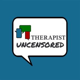 Therapist Uncensored Podcast on Apple Podcasts