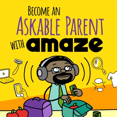 Become an Askable Parent with AMAZE:AMAZE.org