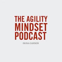 Agility Mindset Podcast podcast