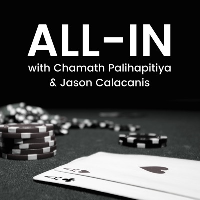 All-In with Chamath Palihapitiya & Jason Calacanis:Jason Calacanis