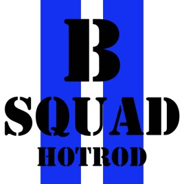 B Squad Hotrod: 4 guys building cars and hot rods on Apple