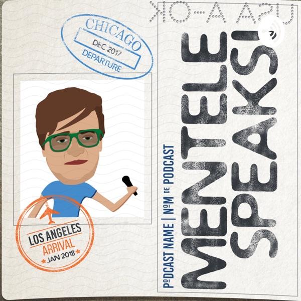 Mentele Speaks Podcast