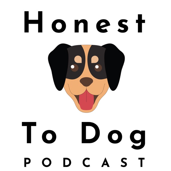 Honest To Dog Podcast