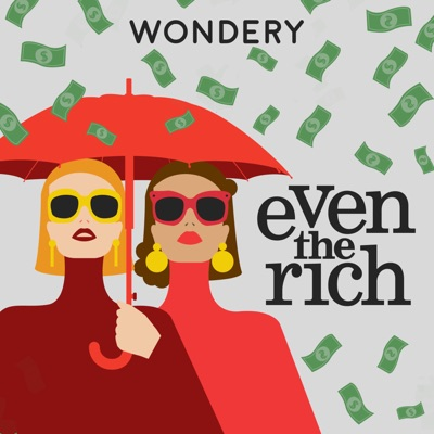 Even the Rich:Wondery