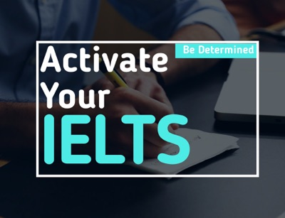 Activate Your IELTS: Be Determined