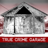 Image of True Crime Garage podcast